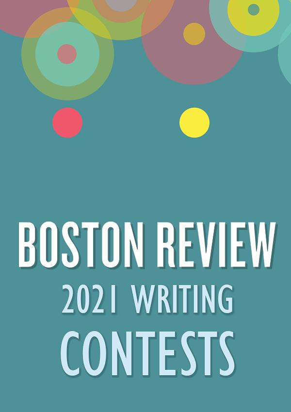 2021 Boston Review Writing Contests