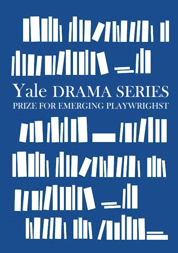 2021 Yale Drama Series Prize for emerging playwright