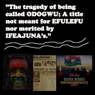 The tragedy of being called ODOGWU; A title not meant for EFULEFU nor merited by IFEAJUNA's.
